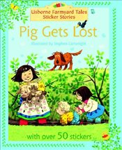 Pig Gets Lost : Farmyard Tales Sticker Storybooks - Amery, Heather
