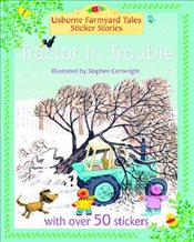 Tractor in Trouble (Farmyard Tales Sticker Storybooks) - Amery, Heather