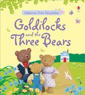 Goldilocks and the Three Bears (Usborne First Fairytales) - Brooks, Felicity