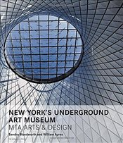 New Yorks Underground Art Museum : Expanding Along the Way - Bloodworth, Sandra