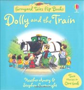 Dolly and the Train/Camping Out (Farmyard Tales Flip Books) - Amery, Heather