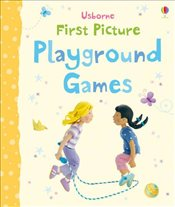 First Picture: Playground Games (Usborne First Picture Books) - Brooks, Felicity
