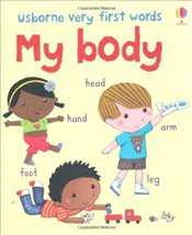 My Body (Usborne Very First Words) - Brooks, Felicity