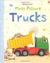 First Picture Trucks (Usborne First Picture Books) - Brooks, Felicity