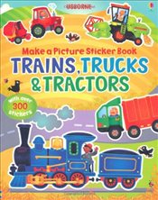 Trains, Truck & Tractors (Usborne Make a Picture Sticker Book) - Brooks, Felicity
