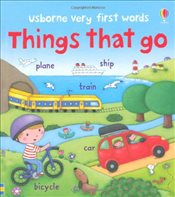 Very First Words Things That Go (Usborne Very First Words) - Brooks, Felicity