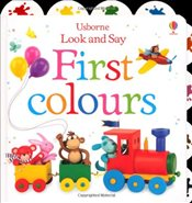 Look and Say First Colours (Usborne Look and Say) - Brooks, Felicity