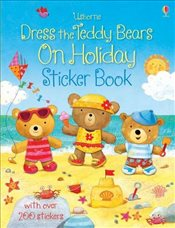 Dress the Teddy Bears on Holiday Sticker Book (Dress the Teddy Bears Sticker) - Brooks, Felicity