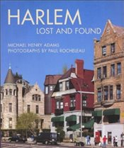 Harlem : Lost and Found - Adams, Michael Henry