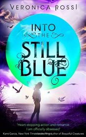 Into The Still Blue : Under the Never Sky 3 - Rossi, Veronica