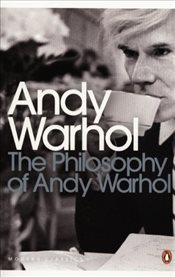 Philosophy of Andy Warhol : From A to B and Back Again - Warhol, Andy
