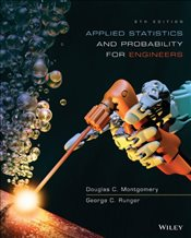 Applied Statistics and Probability for Engineers 6E - Montgomery, Douglas C.