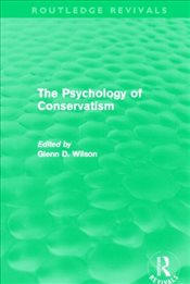 Psychology of Conservatism  - Wilson, Glenn