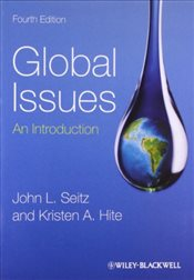 Global Issues : An Introduction 4e - Seitz, John L.