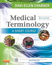 Medical Terminology 7e : A Short Course - Chabner, Davi-Ellen