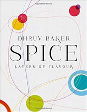 Spice : Layers of Flavour - Baker, Dhruv