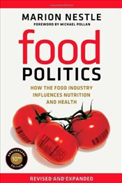 Food Politics : How the Food Industry Influences Nutrition and Health - Nestle, Marion
