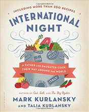 International Night : A Father and Daughter Cook Their Way Around the World - Kurlansky, Mark