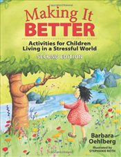 Making it Better : Activities for Children Living in a Stressful World - Oehlberg, Barbara