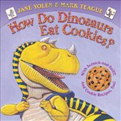 How Do Dinosaurs Eat Cookies? - Yolen, Jane