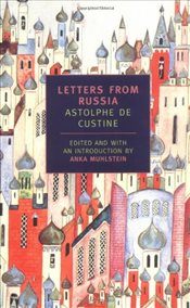 Letters From Russia - Custine, Astolphe de