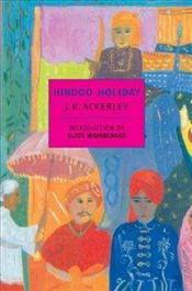 Hindoo Holiday : An Indian Journal - Ackerley, J. R.
