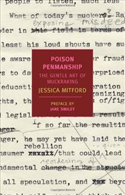 Poison Penmanship : The Gentle Art of Muckraking - Mitford, Jessica
