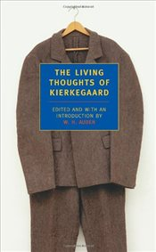 Living Thoughts Of Kierkegaard - Kierkegaard, Sören