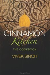 Cinnamon Kitchen : The Cookbook - Singh, Vivek