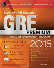 McGraw-Hill Education GRE Premium, 2015 Edition : Strategies + 6 Practice Tests + 2 Apps - Geula, Erfun