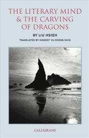 Literary Mind and the Carving of Dragons - Hsieh, Liu