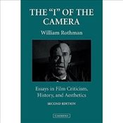 I of the Camera : Essays in Film Criticism, History, and Aesthetics 2e - Rothman, William