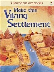 Make This Viking Settlement : Usborne Cut-out Models - Ashman, Iain