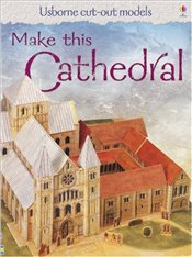 Make This Cathedral : Usborne Cut-out Models - Ashman, Iain