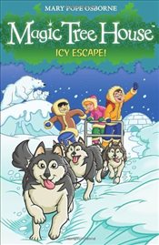 Magic Tree House 12 : Icy Escape! - Osborne, Mary Pope