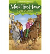 Magic Tree House 10 : A Wild West Ride  - Osborne, Mary Pope
