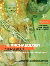 Archaeology Coursebook : An Introduction to Themes, Sites, Methods and Skills 3e - Grant, Jim