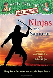 Magic Tree House Fact Tracker 30 : Ninjas and Samurai : A Nonfiction Companion to Magic Tree House 5 - Osborne, Mary Pope