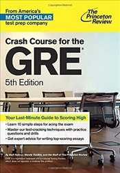 Crash Course for the GRE : 5th Edition : Graduate School Test Preparation - Princeton Review