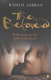 BELOVED : Reflections on the Path of the Heart - Cibran, Halil