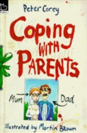 COPING WITH PARENTS - Corey, Peter