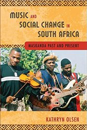 Music and Social Change in South Africa : Maskanda Past and Present - Olsen, Kathryn