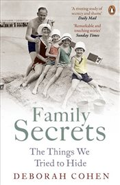 Family Secrets: The Things We Tried to Hide  - Cohen, Deborah