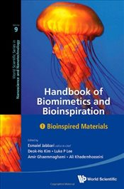 Handbook Of Biomimetics And Bioinspiration : Biologically-Driven Engineering Of Materials, Processes - Jabbari, Esmaiel