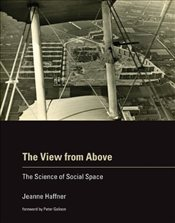 View from Above : The Science of Social Space - Haffner, Jeanne