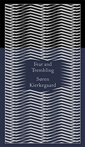 Fear and Trembling : Dialectical Lyric by Johannes De Silentio - Kierkegaard, Sören