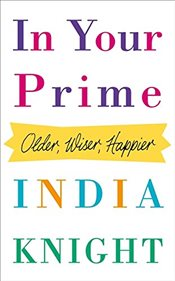 In Your Prime : Older, Wiser, Happier - Knight, İndia