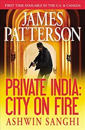 Private India : City on Fire - Patterson, James