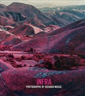 Richard Mosse: Infra - Mosse, Richard