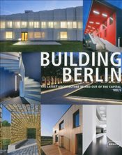 Building Berlin, Vol. 1: The Latest Architecture in and out of the Capital - Berlin, Architects Chamber